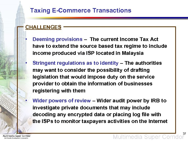 Taxing E-Commerce Transactions CHALLENGES • Deeming provisions – The current Income Tax Act have