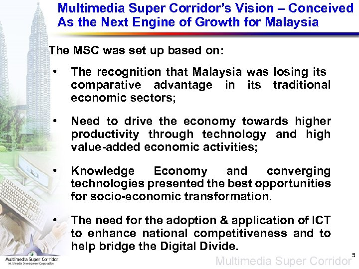 Multimedia Super Corridor's Vision – Conceived As the Next Engine of Growth for Malaysia