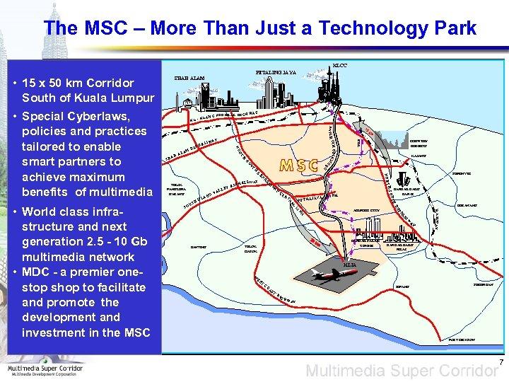 The MSC – More Than Just a Technology Park KLCC PETALING JAYA • 15