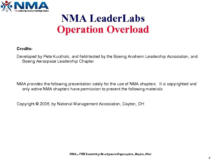 NMA Leader. Labs Operation Overload Credits: Developed by Pete Kurzhals, and field-tested by the