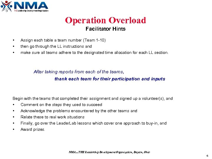 Operation Overload Facilitator Hints • • • Assign each table a team number (Team