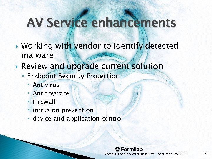 AV Service enhancements Working with vendor to identify detected malware Review and upgrade current