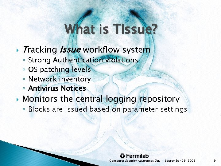 What is TIssue? Tracking Issue workflow system ◦ ◦ Strong Authentication violations OS patching