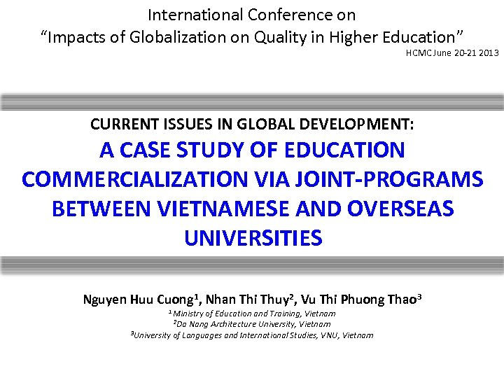 "International Conference on ""Impacts of Globalization on Quality in Higher Education"" HCMC June 20"