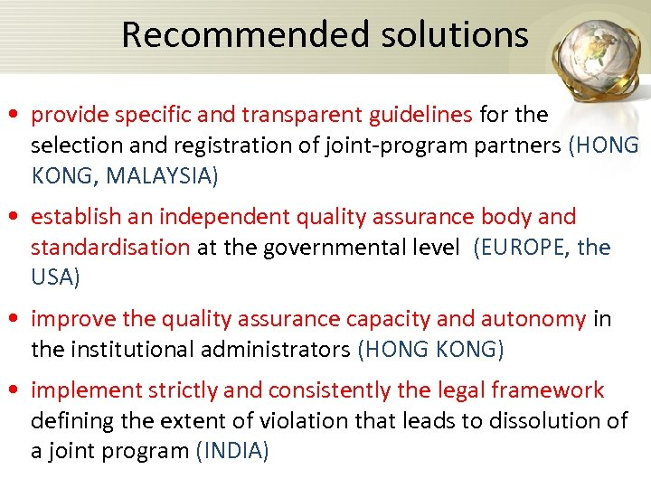 Recommended solutions • provide specific and transparent guidelines for the selection and registration of