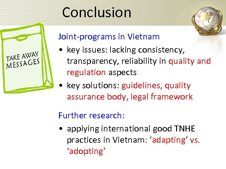 Conclusion Joint-programs in Vietnam • key issues: lacking consistency, transparency, reliability in quality and