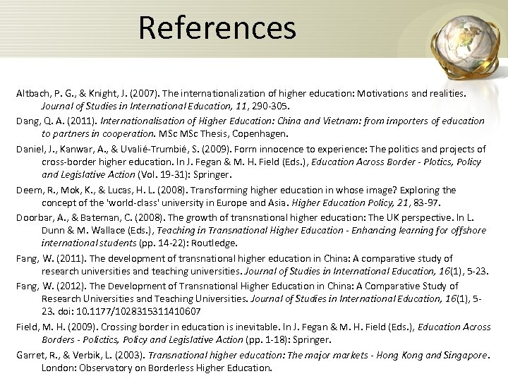 References Altbach, P. G. , & Knight, J. (2007). The internationalization of higher education: