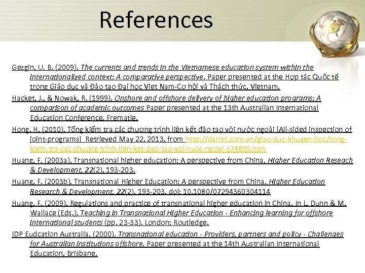 References Gezgin, U. B. (2009). The currents and trends in the Vietnamese education system