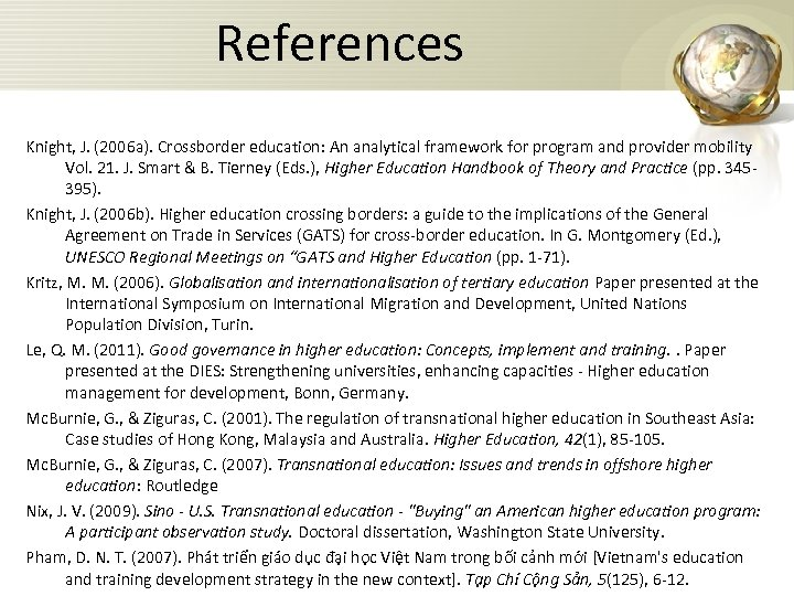 References Knight, J. (2006 a). Crossborder education: An analytical framework for program and provider