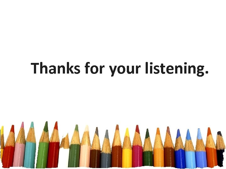Thanks for your listening.