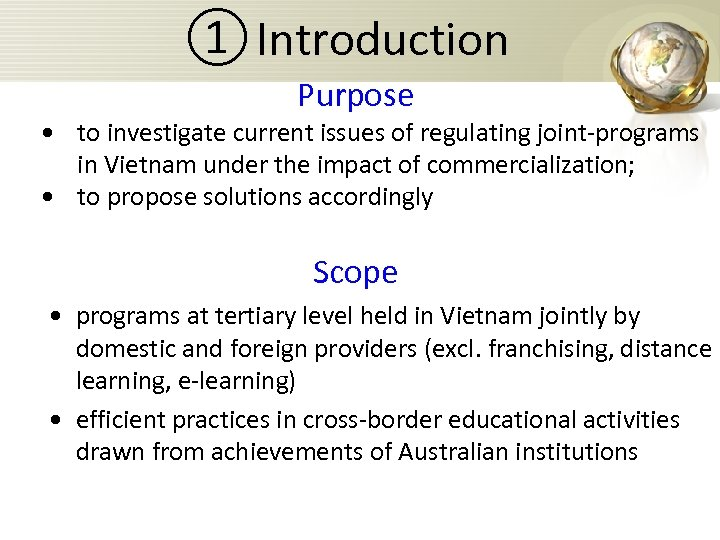 ① Introduction Purpose • to investigate current issues of regulating joint-programs in Vietnam under