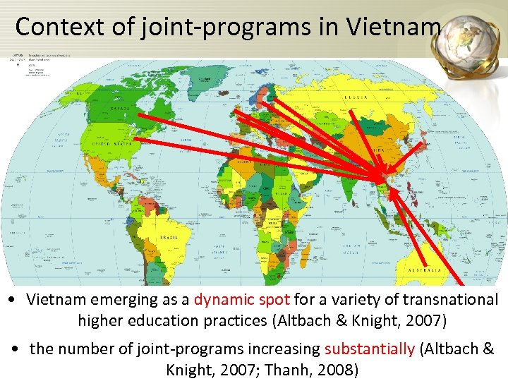 Context of joint-programs in Vietnam • Vietnam emerging as a dynamic spot for a