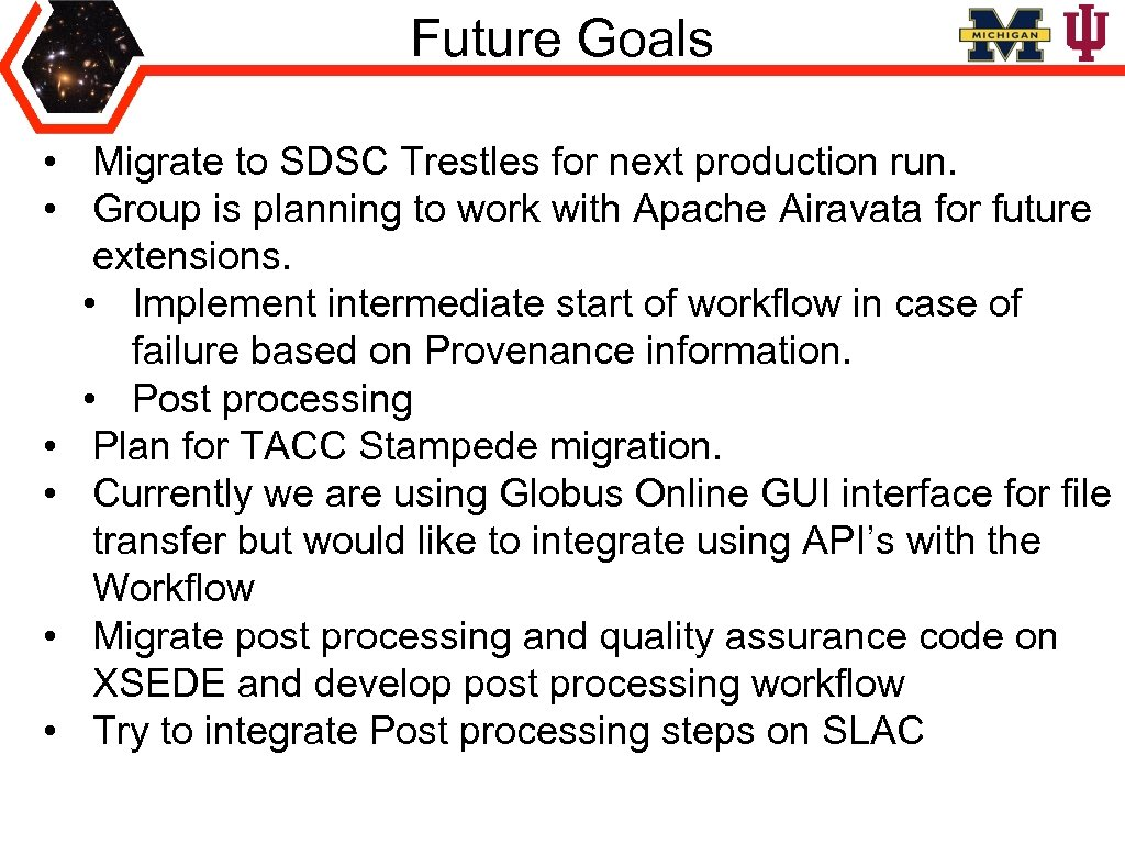 Future Goals • Migrate to SDSC Trestles for next production run. • Group is