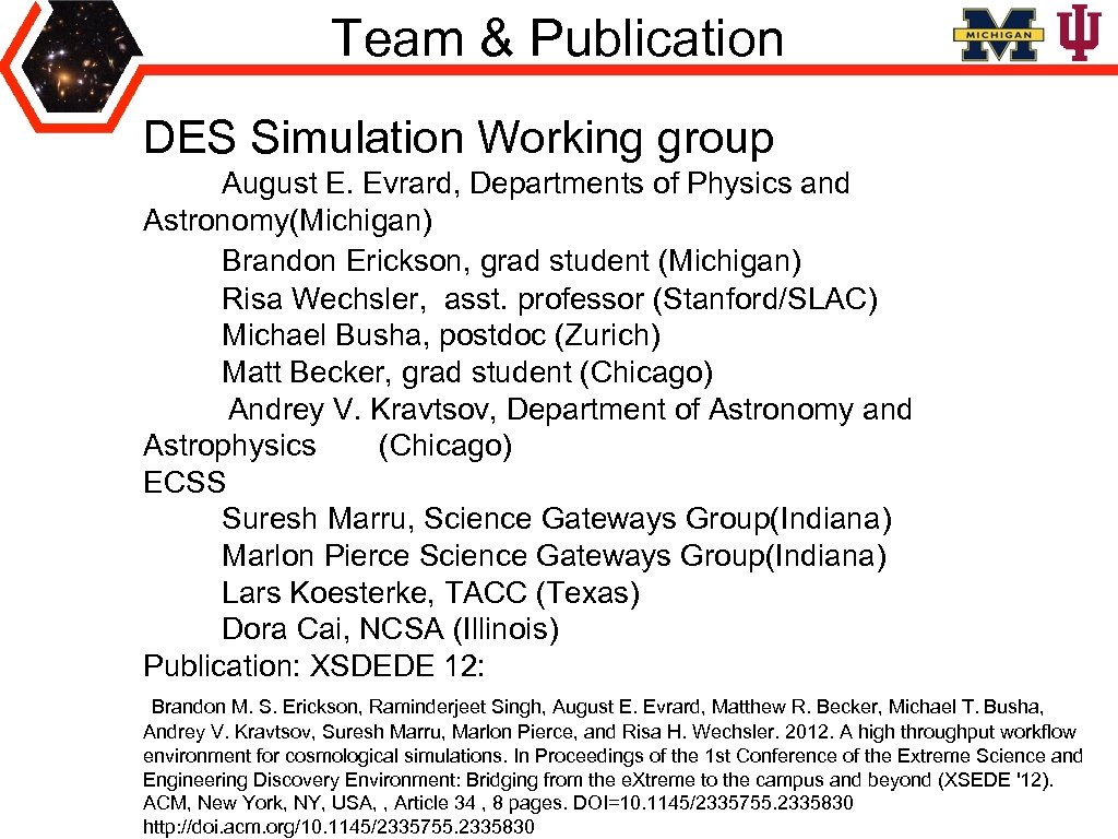 Team & Publication DES Simulation Working group August E. Evrard, Departments of Physics and