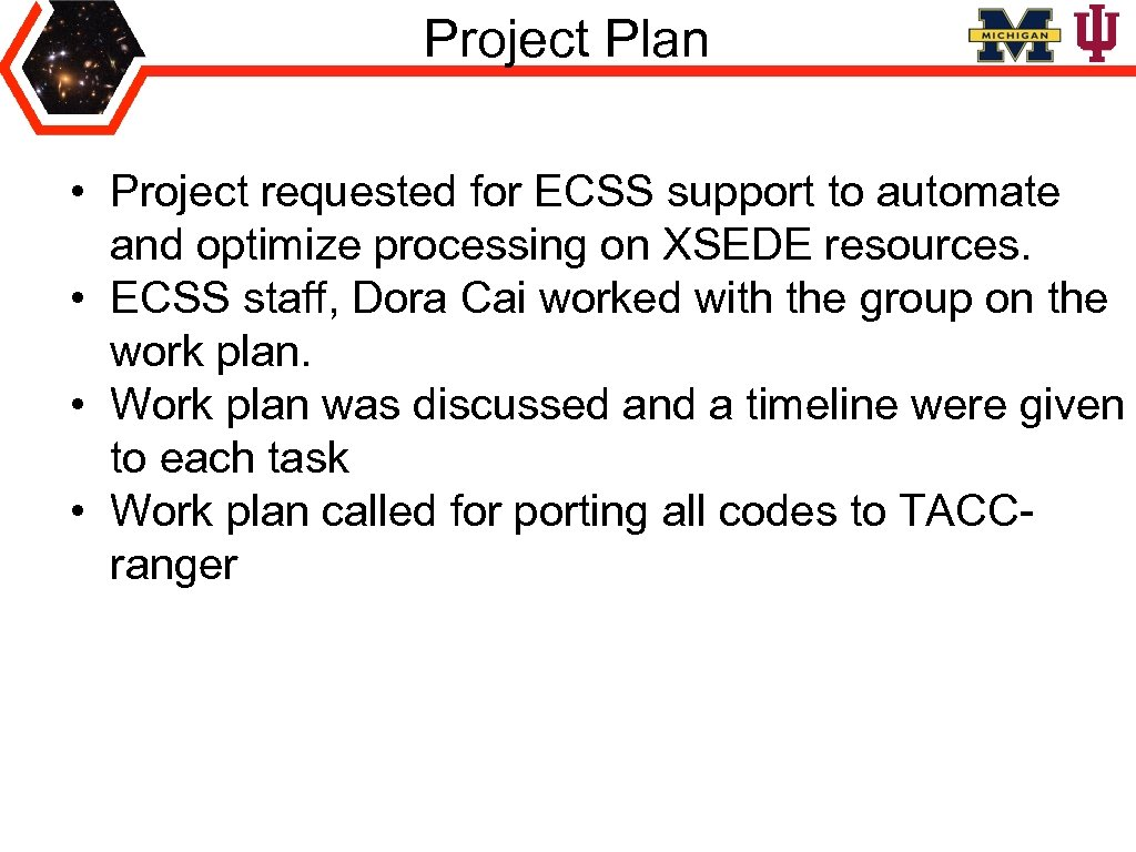 Project Plan • Project requested for ECSS support to automate and optimize processing on