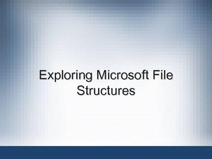 Exploring Microsoft File Structures