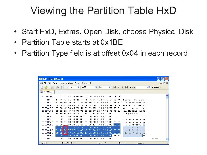 Viewing the Partition Table Hx. D • Start Hx. D, Extras, Open Disk, choose