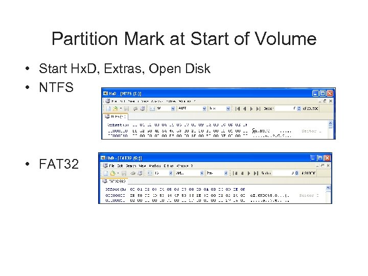Partition Mark at Start of Volume • Start Hx. D, Extras, Open Disk •