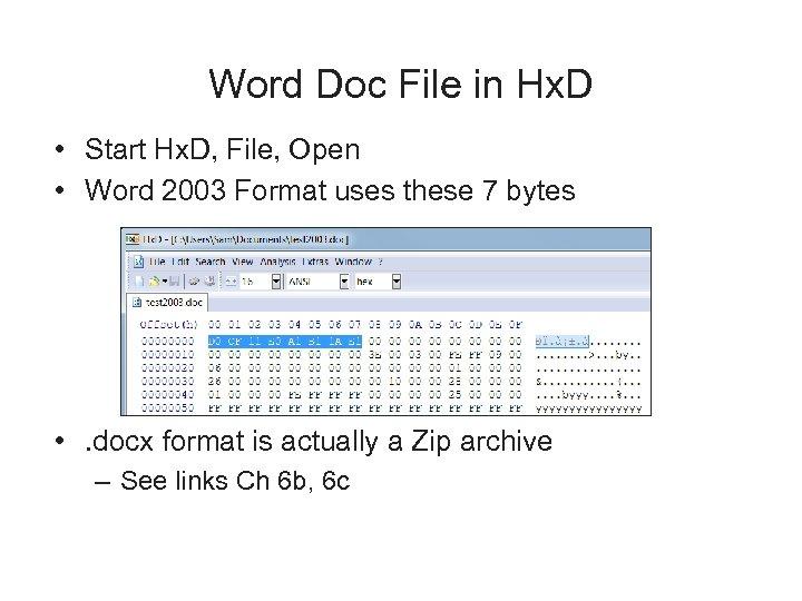 Word Doc File in Hx. D • Start Hx. D, File, Open • Word