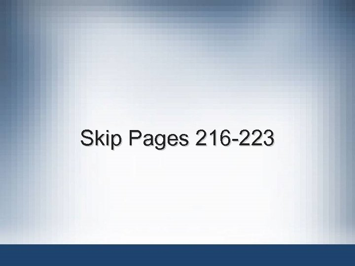 Skip Pages 216 -223