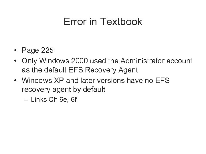 Error in Textbook • Page 225 • Only Windows 2000 used the Administrator account