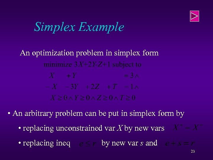 Simplex Example An optimization problem in simplex form • An arbitrary problem can be