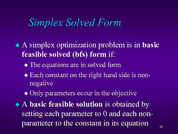 Simplex Solved Form u A simplex optimization problem is in basic feasible solved (bfs)