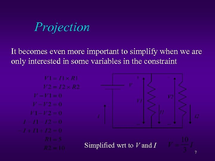Projection It becomes even more important to simplify when we are only interested in