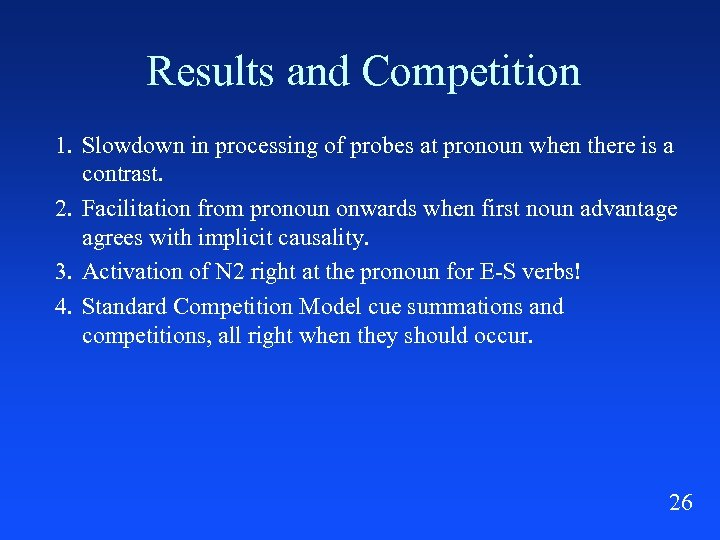 Results and Competition 1. Slowdown in processing of probes at pronoun when there is