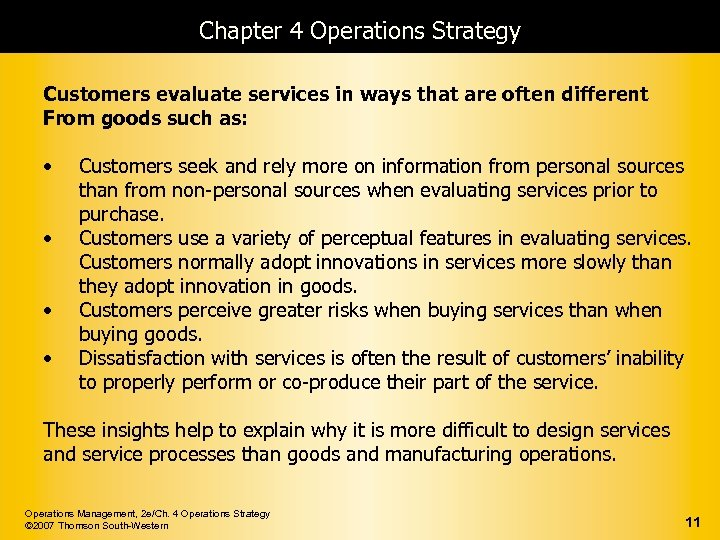 Chapter 4 Operations Strategy Customers evaluate services in ways that are often different From