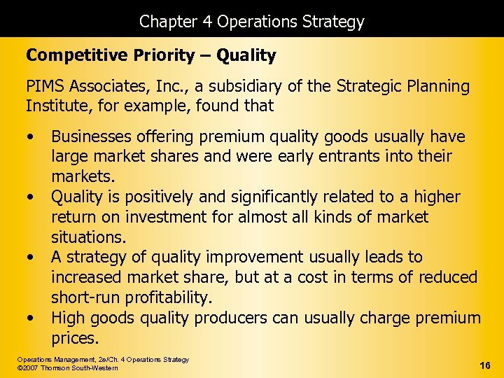 Chapter 4 Operations Strategy Competitive Priority – Quality PIMS Associates, Inc. , a subsidiary
