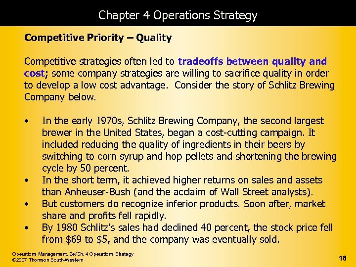 Chapter 4 Operations Strategy Competitive Priority – Quality Competitive strategies often led to tradeoffs