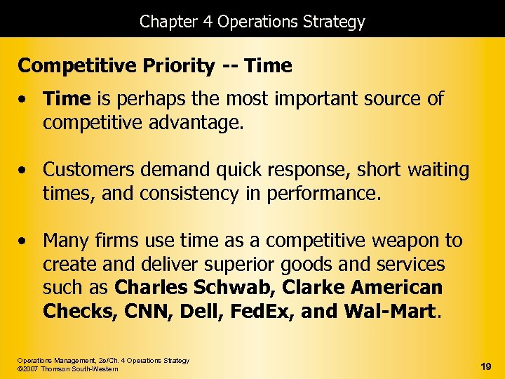 Chapter 4 Operations Strategy Competitive Priority -- Time • Time is perhaps the most