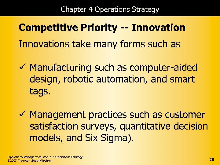 Chapter 4 Operations Strategy Competitive Priority -- Innovations take many forms such as ü