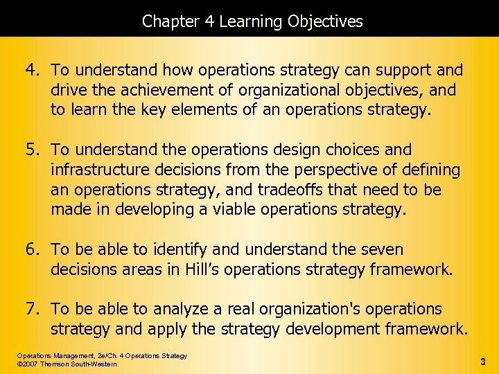 Chapter 4 Learning Objectives 4. To understand how operations strategy can support and drive