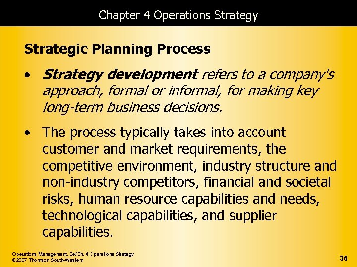 Chapter 4 Operations Strategy Strategic Planning Process • Strategy development refers to a company's