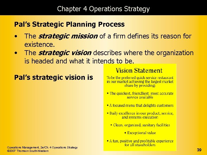 Chapter 4 Operations Strategy Pal's Strategic Planning Process • • The strategic mission of