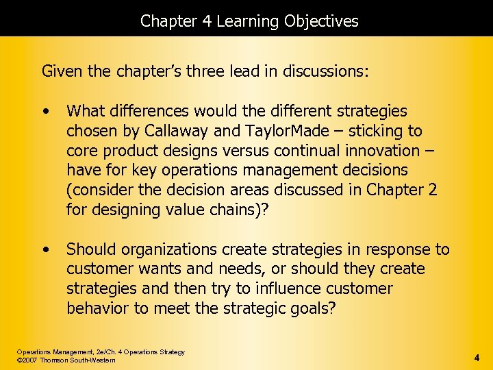 Chapter 4 Learning Objectives Given the chapter's three lead in discussions: • What differences