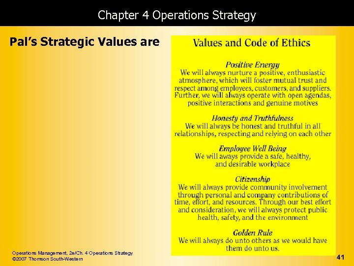 Chapter 4 Operations Strategy Pal's Strategic Values are Operations Management, 2 e/Ch. 4 Operations