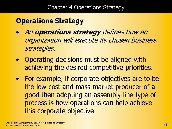 how would operations strategy for a service industry be different if any from that for a manufacturi In any form of manufacturing, productivity gains of 8 to 9 percent a year are huge deere's rigorously analytical approach has given it the market muscle to discourage the emergence of a competitor that can challenge deere's agricultural products on a global basis.