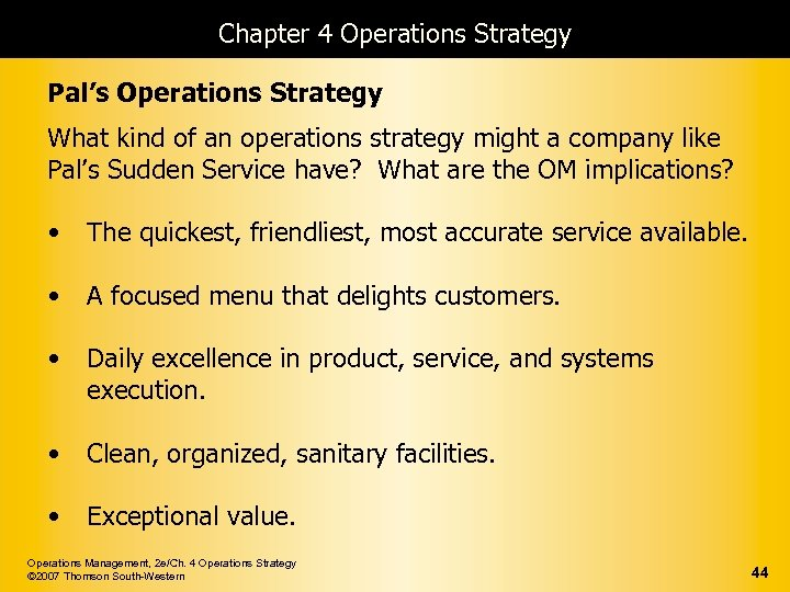 Chapter 4 Operations Strategy Pal's Operations Strategy What kind of an operations strategy might