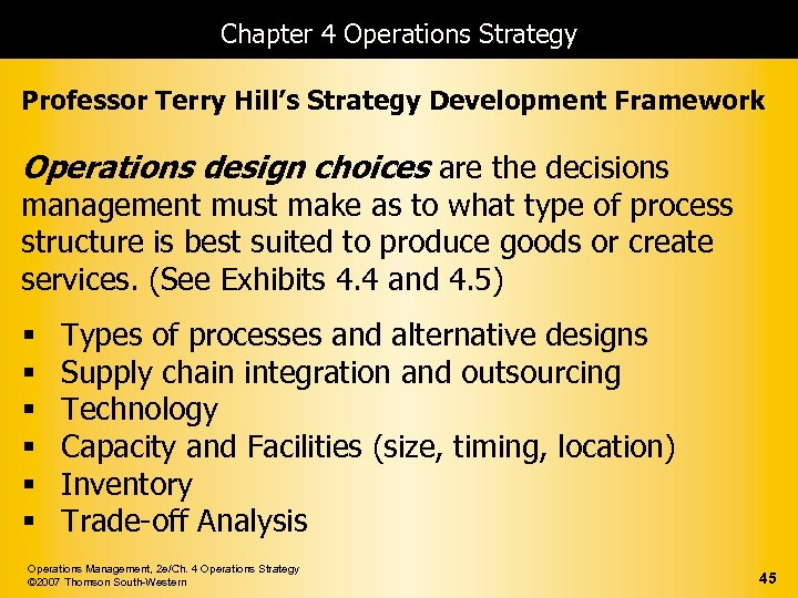 Chapter 4 Operations Strategy Professor Terry Hill's Strategy Development Framework Operations design choices are