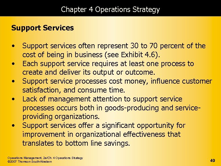 Chapter 4 Operations Strategy Support Services • • • Support services often represent 30