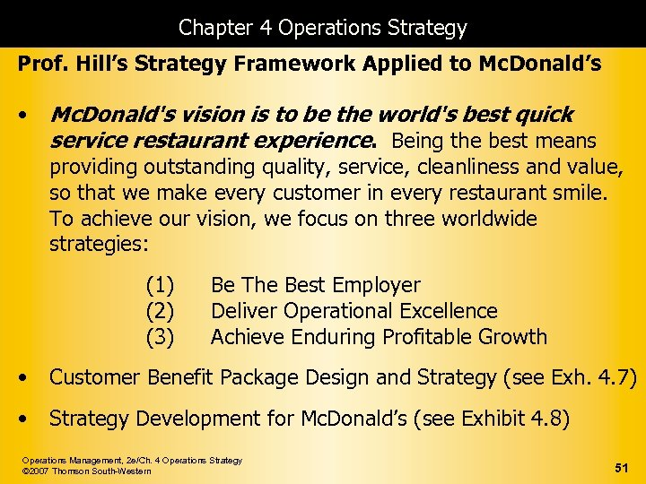 Chapter 4 Operations Strategy Prof. Hill's Strategy Framework Applied to Mc. Donald's • Mc.
