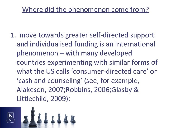 Where did the phenomenon come from? 1. move towards greater self-directed support and individualised