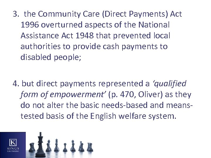 3. the Community Care (Direct Payments) Act 1996 overturned aspects of the National Assistance