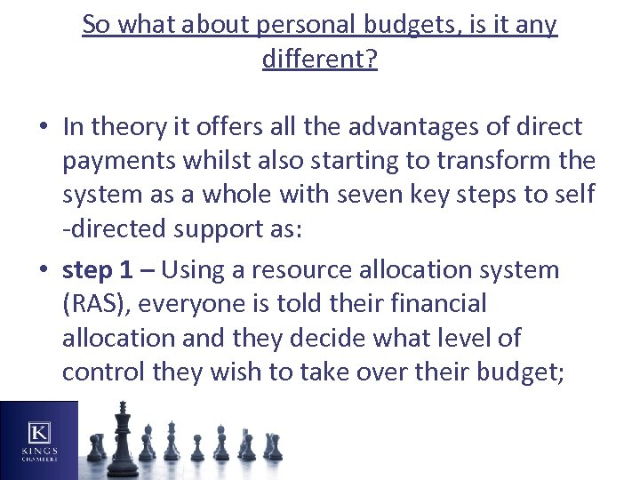 So what about personal budgets, is it any different? • In theory it offers