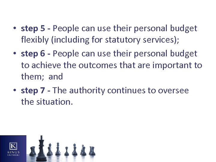• step 5 - People can use their personal budget flexibly (including for