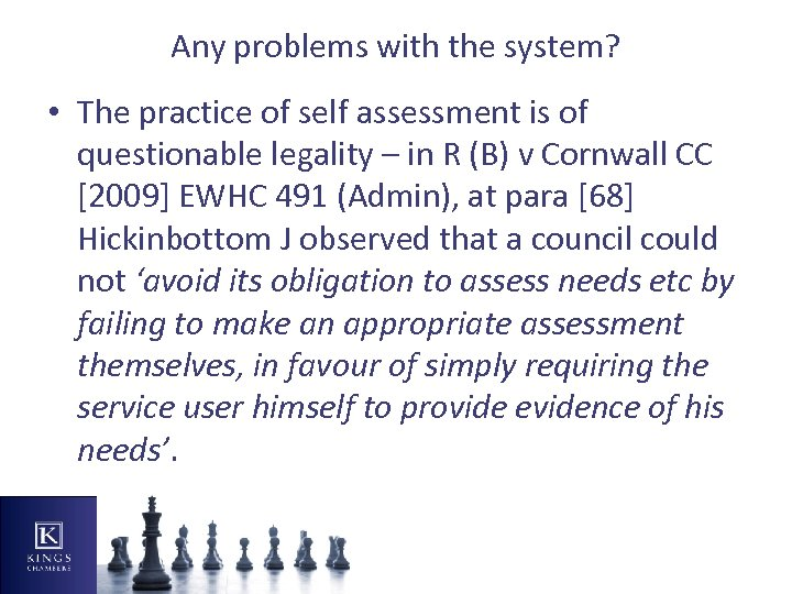 Any problems with the system? • The practice of self assessment is of questionable