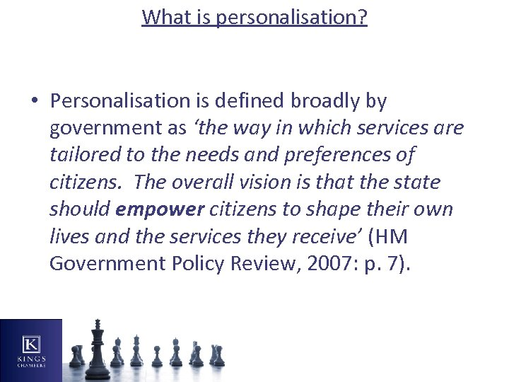 What is personalisation? • Personalisation is defined broadly by government as 'the way in